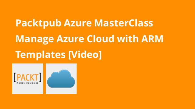 packtpub-azure-masterclass-manage-azure-cloud-with-arm-templates-video